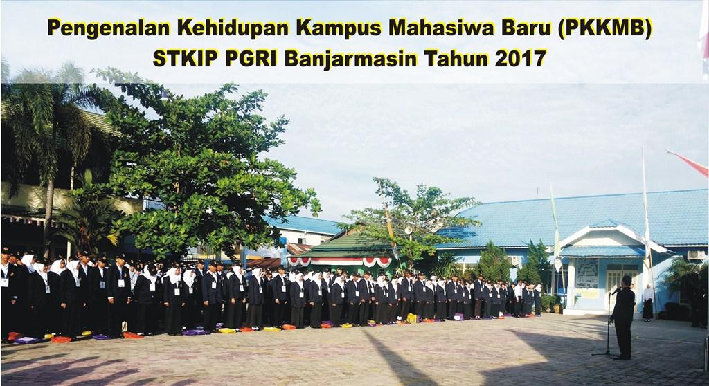 Pengenalan Kehidupan Kampus Mahasiwa Baru (PKKMB) STKIP PGRI Banjarmasin Tahun 2017